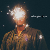 To Happier Days by Various Artists
