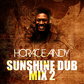 Sunshine Dub Mix 2 by Horace Andy