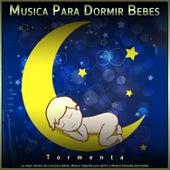 Musica Para Dormir Bebes - Tormenta - La mejor música de cuna para bebés, Música relajante para dormir y Música tranquila para bebés de Musica Para Dormir Bebes
