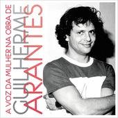 A Voz da Mulher na Obra de Guilherme Arantes de Various Artists