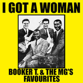 I Got A Woman Booker T. & The MG's Favourites de Booker T. & The MGs