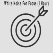 White Noise For Focus (1 Hour) by Color Noise Therapy