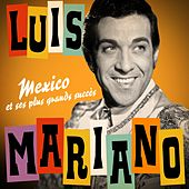 Luis Mariano : Mexico et ses plus grands succès (Remasterisée) von Luis Mariano