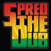 Spred the Dub by Spred the Dub