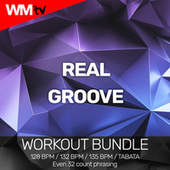Real Groove (Workout Bundle / Even 32 Count Phrasing) by Workout Music Tv