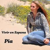 Vivir En Espana von Pia