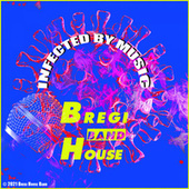 Infected By Music de Bregi House Band