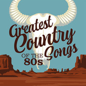 Greatest Country Songs of the 80s de Various Artists