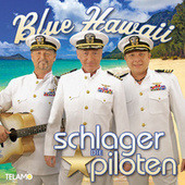 Blue Hawaii von Die Schlagerpiloten