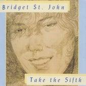 Take The 5ifth de Bridget St. John