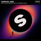 Ain't No Sunshine (feat. Jasmine Pace) de Dubdogz
