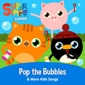Pop the Bubbles & More Kids Songs by Super Simple Songs