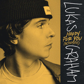 Happy For You (Acoustic) di Lukas Graham
