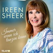 Immer wenn ich tanzen kann von Ireen Sheer