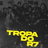 Tropa do R7 by Dj R7