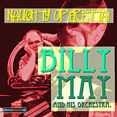 Naughty Operetta! by Billy May