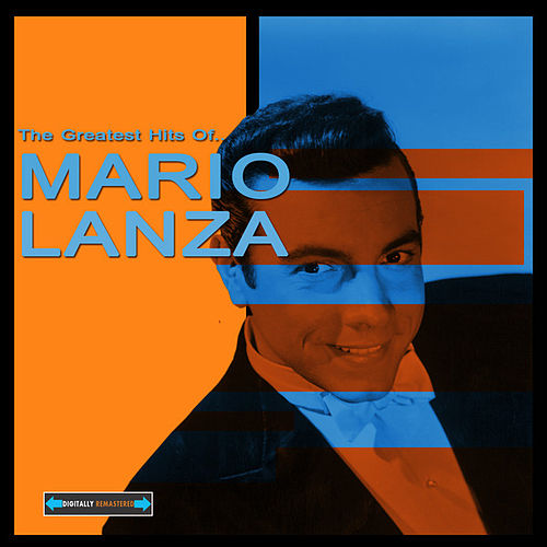 The Greatest Hits of Mario Lanza by Mario Lanza