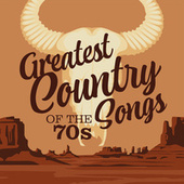 Greatest Country Songs of the 70s by Various Artists