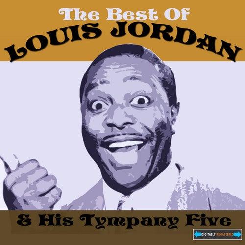 The Best of Louis Jordan and His Tympany Five by Louis Jordan