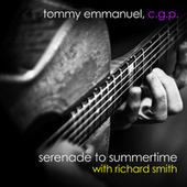 Serenade to Summertime (with Richard Smith) by Tommy Emmanuel