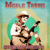 Giving You Country! (Remastered) by Merle Travis