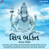 Shiv Bhakti - Shravan Vishesh by Shashikant Vyas