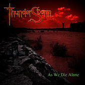As We Die Alone by Thunderstorm