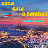Lala Laia: O Samba! (feat. Denise Fontoura) de Ray-X