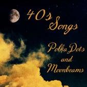 40S Songs: Polka Dots and Moonbeams by Music-Themes