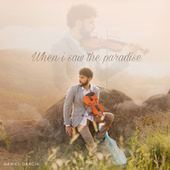 When I Saw The Paradise de Daniel Garcia