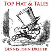 Top Hat and Tales de Dennis John Dreher