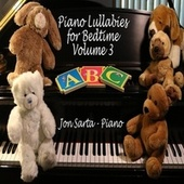 Piano Lullabies for Bedtime, Vol. 3 de Jon Sarta
