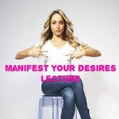 Manifest Your Desires Lecture by Gabrielle Bernstein