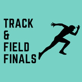 Track & Field Finals by Various Artists
