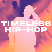 Timeless Hip-Hop by Various Artists