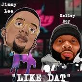 Like Dat by DAT Kelleyboy