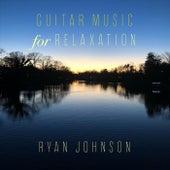 Guitar Music for Relaxation di Ryan Johnson