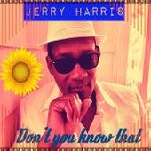 Don't You Know That de Jerry Harris