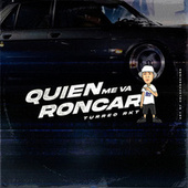 Quien Me Va Roncar Turreo RKT (Remix) by Lautaro DDJ