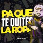 Pa Que Te Quites La Ropa ( RKT ) (Remix) de Matias Deago