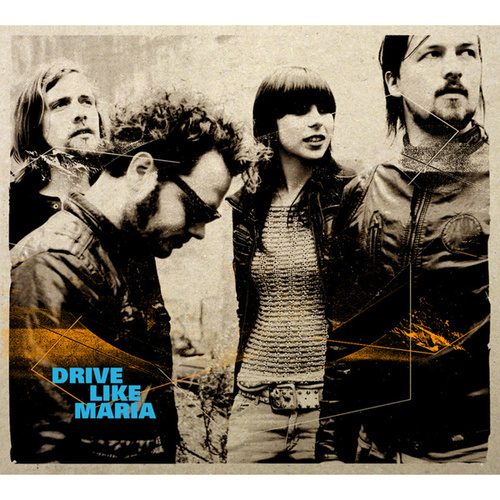 Drive Like Maria by Drive Like Maria