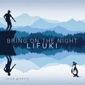 Bring on the Night by Lifuki