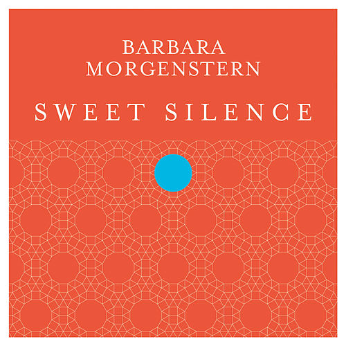 Sweet Silence by Barbara Morgenstern