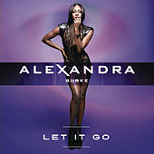 Let It Go by Alexandra Burke
