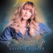 Esta Soy Yo de Celeste Robles