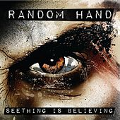 Seething Is Believing by Random Hand
