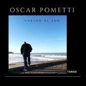 Vuelvo al Sur de Oscar Pometti