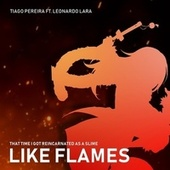 Like Flames (That Time I Got Reincarnated as a Slime) (Cover) by Tiago Pereira