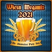 Wiesn Megamix 2021 : Die Oktoberfest Party Hits von Various Artists