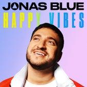Happy Vibes by Jonas Blue